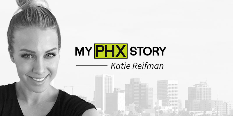 My PHX Story Katie Reifman