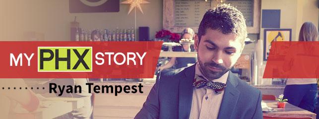 My Phoenix Story: Ryan Tempest