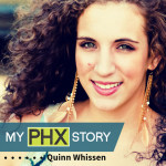 Quinn Whissen My PHX Story